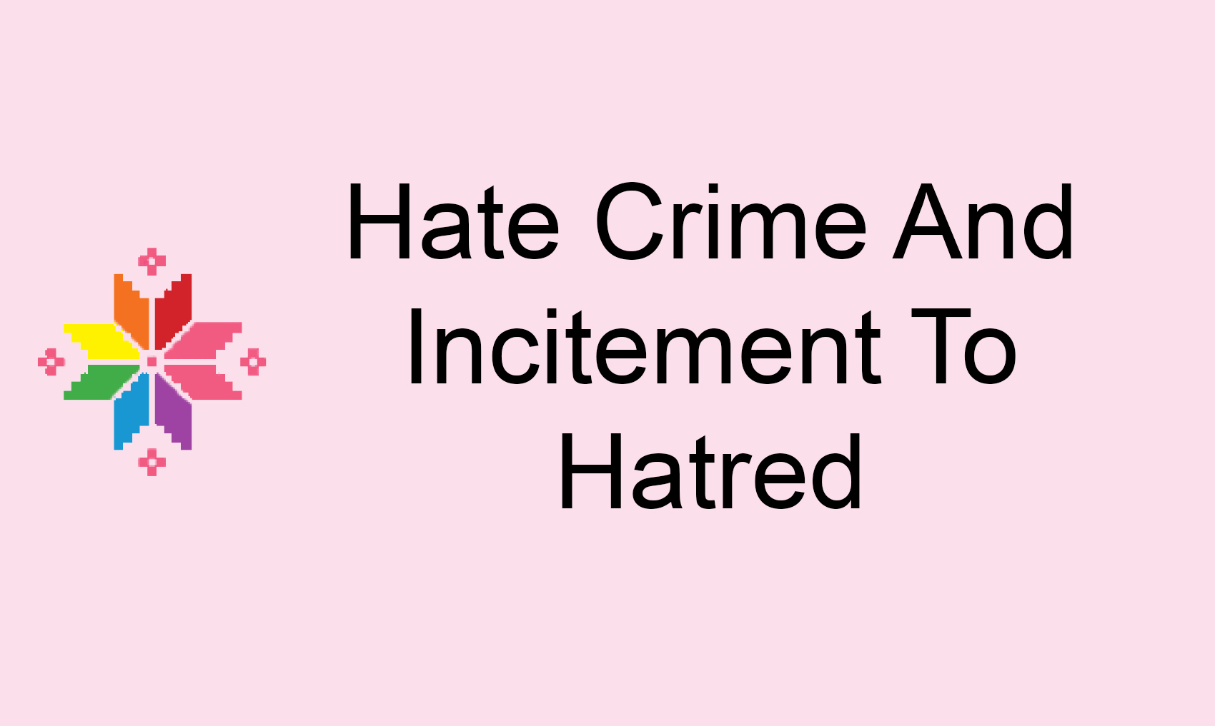 Pink report 2017: Hate Crime And Incitement To Hatred
